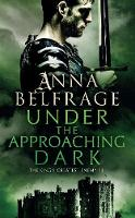 Under the Approaching Dark: The King's Greatest Enemy (Paperback)