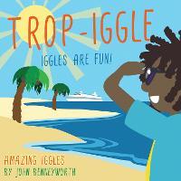 Trop-Iggle: AMAZING IGGLES (Paperback)