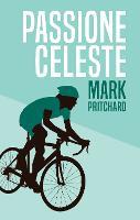 Passione Celeste: Captain Century's Bianchi Bicycle Diaries (Paperback)