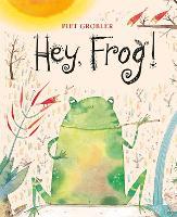 Hey, Frog! (Hardback)