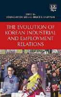 The Evolution of Korean Industrial and Employment Relations (Paperback)
