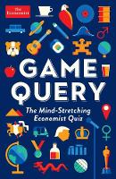 Game Query: The Mind-Stretching Economist Quiz (Paperback)