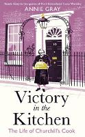 Victory in the Kitchen: The Life of Churchill's Cook (Hardback)