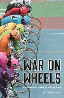 War on Wheels: Inside Keirin and Japan's Cycling Subculture (Hardback)