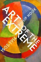 Art of the Extreme 1905-1914 (Hardback)