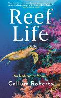 Reef Life: An Underwater Memoir (Hardback)