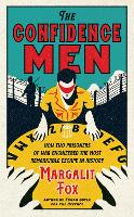 The Confidence Men: How Two Prisoners of War Engineered the Most Remarkable Escape in History (Hardback)