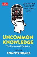 Uncommon Knowledge: Extraordinary Things That Few People Know (Paperback)