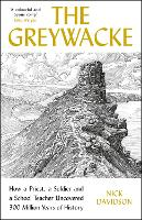 The Greywacke: How a Priest, a Soldier and a Schoolteacher Uncovered 300 Million Years of History (Hardback)