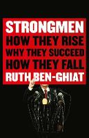 Strongmen: How They Rise, Why They Succeed, How They Fall (Paperback)