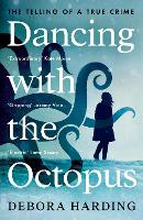 Dancing with the Octopus