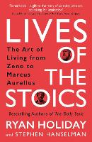 Lives of the Stoics: The Art of Living from Zeno to Marcus Aurelius (Paperback)