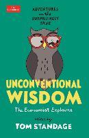 Unconventional Wisdom: Adventures in the Surprisingly True (Paperback)