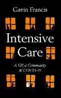 Intensive Care: A GP, a Community & a Pandemic (Hardback)