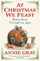 At Christmas We Feast: Festive Food Through the Ages (Hardback)