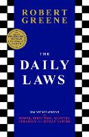 The Daily Laws: 366 Meditations on Power, Seduction, Mastery, Strategy and Human Nature (Hardback)