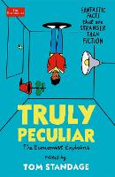 Truly Peculiar: Fantastic Facts That Are Stranger Than Fiction (Paperback)