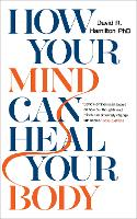 How Your Mind Can Heal Your Body: 10th-Anniversary Edition (Paperback)