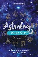 Astrology Made Easy: A Guide to Understanding Your Birth Chart (Paperback)