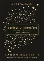 Perfectly Imperfect: The Art and Soul of Yoga Practice (Paperback)