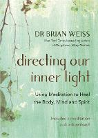 Directing Our Inner Light: Using Meditation to Heal the Body, Mind, and Spirit (Paperback)