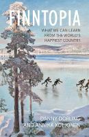 Finntopia: What We Can Learn From the World's Happiest Country (Hardback)