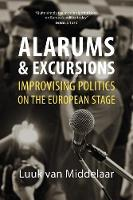 Alarums and Excursions: Improvising Politics on the European Stage (Paperback)