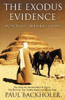 The Exodus Evidence in Pictures, the Bible's Exodus: The Hunt for Ancient Israel in Egypt, the Red Sea, the Exodus Route and Mount Sinai (Paperback)