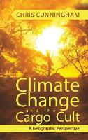 Climate Change And The Cargo Cult: A Geographic Perspective