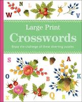 Large Print Crosswords: Enjoy the Challenge of These Diverting Puzzles - Rustic puzzles, large print (280x225mm, 96pp) (Paperback)