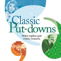 Classic Put-Downs: Insults with style (Paperback)