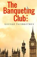 The Banqueting Club (Paperback)
