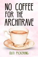 No Coffee for the Architrave (Paperback)