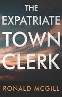 The Expatriate Town Clerk (Paperback)