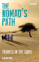 The Nomad's Path: Travels in the Sahel (Paperback)