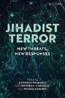 Jihadist Terror: New Threats, New Responses (Hardback)
