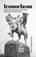 Iconoclasm, Identity Politics and the Erasure of History