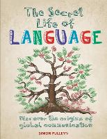 The Secret Life of Language - Secret Life of (Paperback)