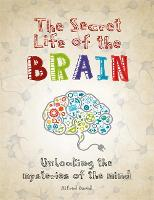 The Secret Life of the Brain