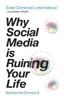 Why Social Media is Ruining Your Life (Paperback)