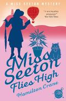 Miss Seeton Flies High - A Miss Seeton Mystery (Paperback)