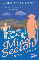 Watch the Wall, Miss Seeton - A Miss Seeton Mystery (Paperback)
