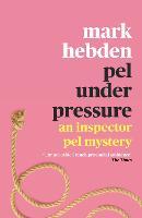 Pel Under Pressure - An Inspector Pel Mystery (Paperback)