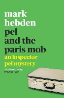 Pel and the Paris Mob - An Inspector Pel Mystery (Paperback)