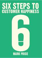 Six Steps to Customer Happiness (Paperback)