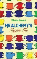 Mr Alchemy's Magical Tea (Paperback)