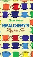 Mr Alchemy's Magical Tea (Hardback)