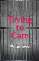 Trying to Care (Paperback)