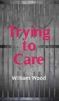 Trying to Care (Hardback)