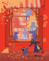The One With The Waggly Tail: Favourite Rhymes from an Irish Childhood (Hardback)